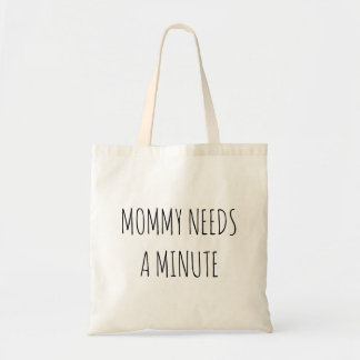 Mommy Needs a Minute Tote
