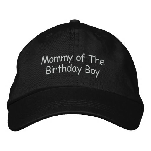 Mommy of The Birthday Boy Embroidered Hat