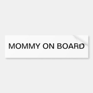 Mommy on board bumper sticker