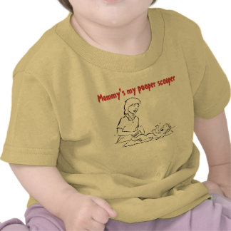 Mommy s my pooper scooper shirts