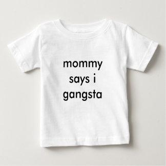 mommy says i gangsta baby T-Shirt
