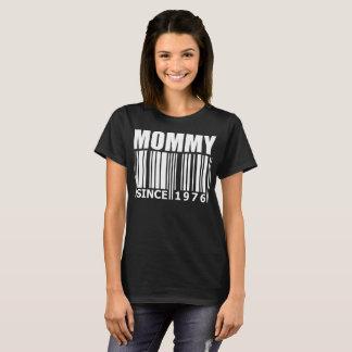 Mommy Since 1976 Tshirt