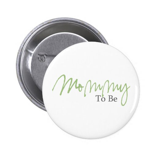 Mommy To Be (Green Script) Buttons