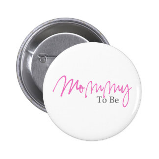 Mommy To Be (Pink Script) 6 Cm Round Badge