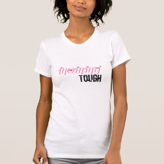 mommy tough 3 shirts design
