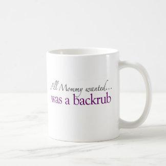 Mommy Wanted a Backrub Coffee Mug
