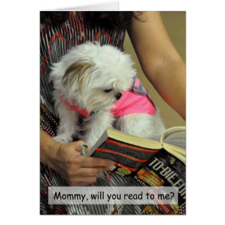 Mommy, Will you Read to Me - Puppy! Card