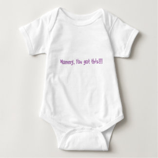 Mommy, You got this! Baby Bodysuit