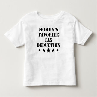 Mommy's Favorite Tax Deduction Toddler T-Shirt