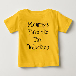 Mommy's Favorite Tax Deduction Tee Shirts