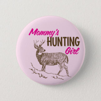 Mommy's Hunting Girl 6 Cm Round Badge