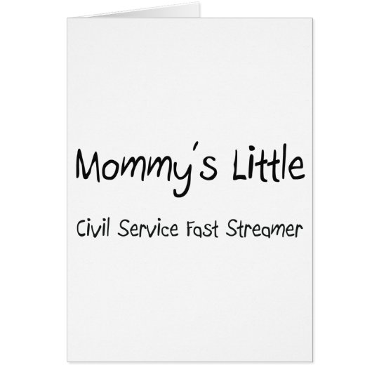 Mommys Little Civil Service Fast Streamer Card