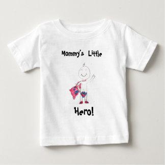 Mommy's Little Hero! Baby T-Shirt
