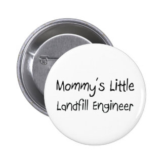 Mommys Little Landfill Engineer Pins