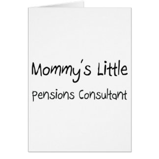 Mommys Little Pensions Consultant Greeting Cards
