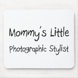 Mommys Little Photographic Stylist Mouse Pads