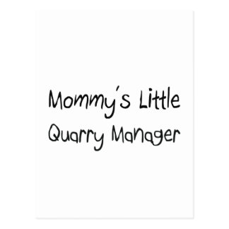 Mommys Little Quarry Manager Post Card