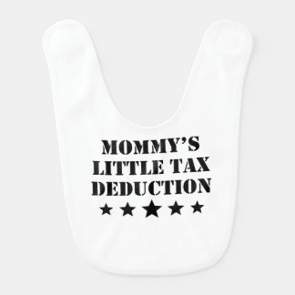 Mommy's Little Tax Deduction Baby Bibs