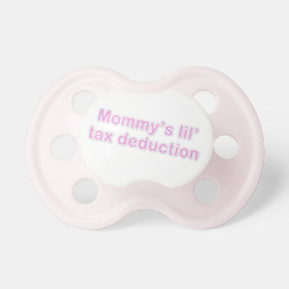 mommy's little tax deduction baby pacifiers
