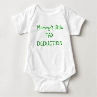 Mommy's little TAX DEDUCTION Tshirt