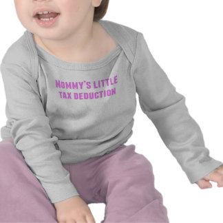 Mommy's Little Tax Deduction Tshirts