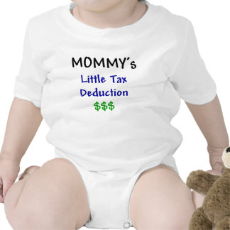 Mommys Little Tax Deduction $$$ Tee Shirt
