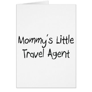 Mommys Little Travel Agent Greeting Card