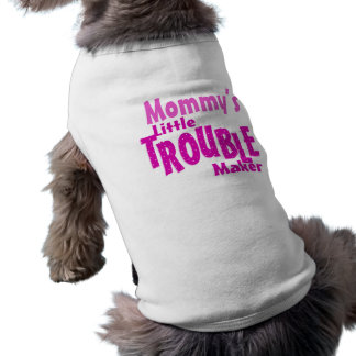 Mommy's Little Trouble Maker Doggie T-shirt