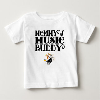 Mommy's Music Buddy Baby T-Shirt