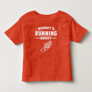 Mommy's Running Buddy Toddler T-Shirt