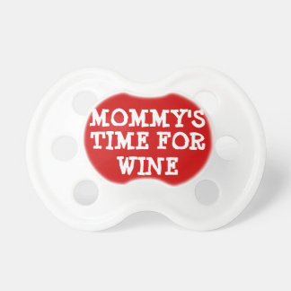 Mommy's Time for Wine Funny Baby Pacifier