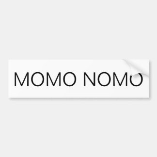 MOMO NOMO Bumper sticker