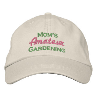 Mom's Amateur Gardening Embroidered Hat