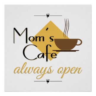 Mom's Cafe Always Open Poster