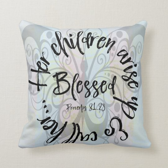Moms: Children Rise up & Call Her Blessed Verse Cushion