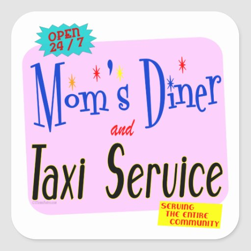 Moms Diner and Taxi Service Funny Saying Square Sticker