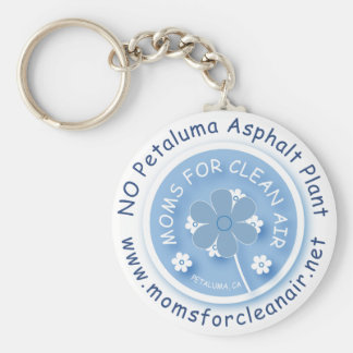 Moms for Clean Air No Petaluma Asphalt Plant Keych Basic Round Button Key Ring