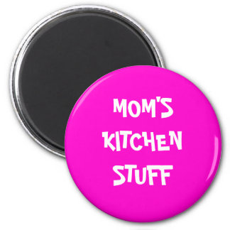 MOM'S KITCHEN STUFF MAGNET