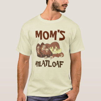 Mom's Meatloaf Diner Food Gravy Mashed Potatoes T-Shirt