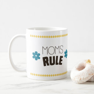 Moms Rule Coffee Mug
