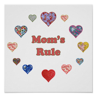 Mom's Rule Posters