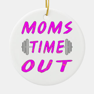 Moms Time Out Barbell Ceramic Ornament