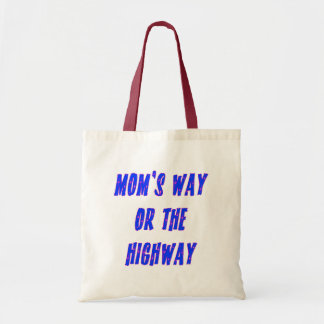 Moms Way or the Highway Saying Canvas Bag