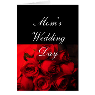 """Mom's Wedding Day"" - Crimson Roses Greeting Card"