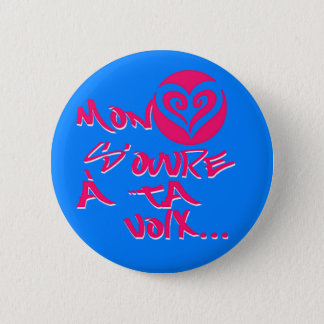 Mon coeur s'ouvre a ta voix 6 cm round badge