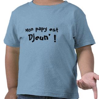 Mon papy est djeun' tee shirts