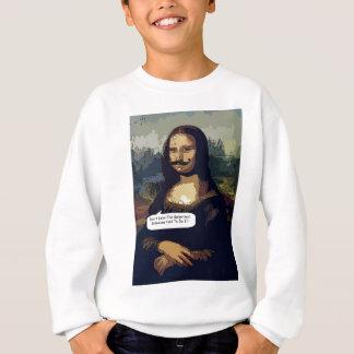 Mona Lisa Needs A Good Waxing Sweatshirt
