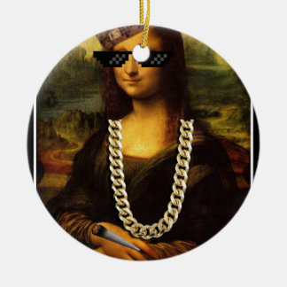 Mona Lisa Thug Life Art Life Ceramic Ornament