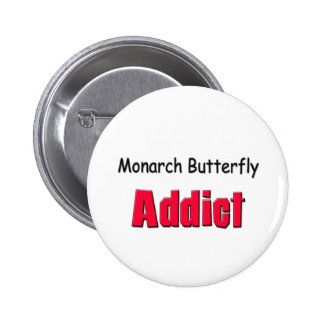 Monarch Butterfly Addict Pinback Buttons