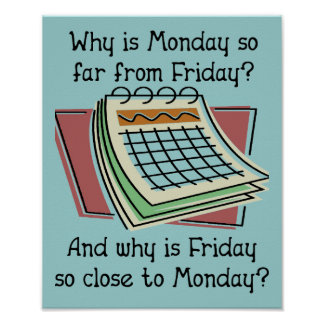Monday Far From Friday Funny Poster Sign